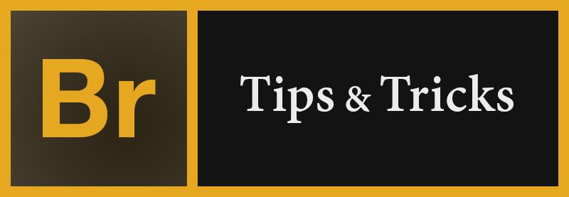 Adobe Bridge Tips and Tricks